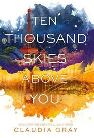 Ten Thousand Skies Above You by Claudia Gray image