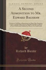 A Second Admonition to Mr. Edward Bagshaw by Richard Baxter