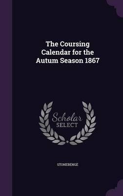 The Coursing Calendar for the Autum Season 1867 by Stonebenge image