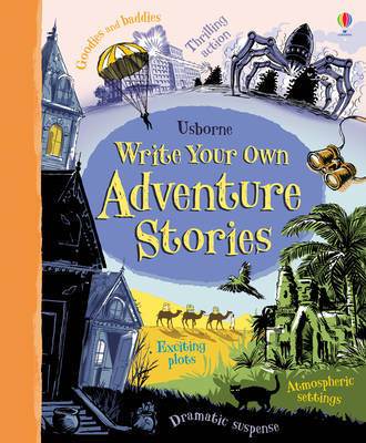 Write Your Own Adventure Stories by Paul Dowsell