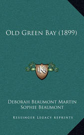 Old Green Bay (1899) by Deborah Beaumont Martin