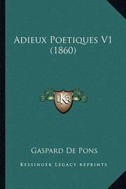 Adieux Poetiques V1 (1860) by Gaspard de Pons