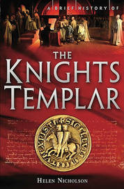 A Brief History of the Knights Templar by Helen Jane Nicholson image