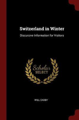 Switzerland in Winter by Will Cadby
