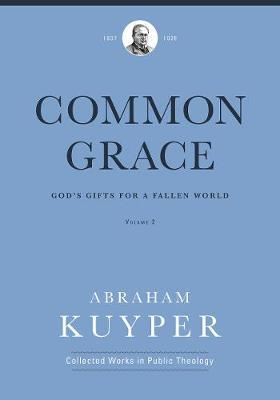 Common Grace (Volume 2) by Abraham Kuyper