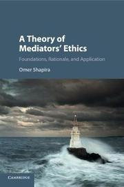 A Theory of Mediators' Ethics by Omer Shapira