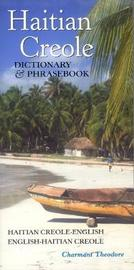 Haitian Creole Dictionary & Phrasebook by Charmant Theodore