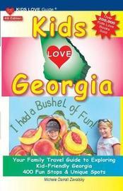 Kids Love Georgia, 4th Edition by Michele Darrall Zavatsky