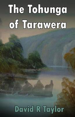 The Tohunga of Tarawera by David R Taylor