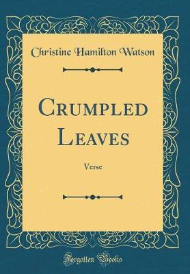 Crumpled Leaves by Christine Hamilton Watson