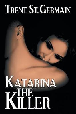 Katarina the Killer by Trent St Germain image