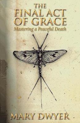 The Final Act of Grace by Mary Dwyer