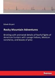 Rocky Mountain Adventures by Edwin Bryant