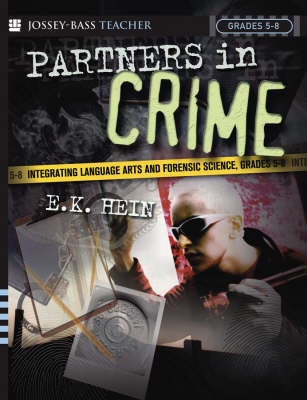 Partners in Crime: Integrating Language Arts and Forensic Science, Grades 5-8 by E.K. Hein image