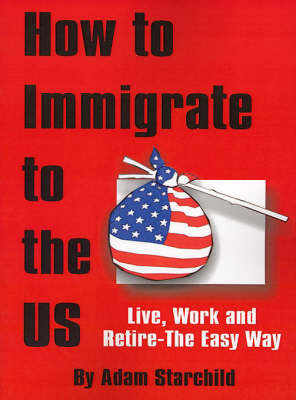 How to Immigrate to the US by Adam Starchild image
