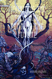 Mourning The Past and Fearing the Future by Ramona Holliday