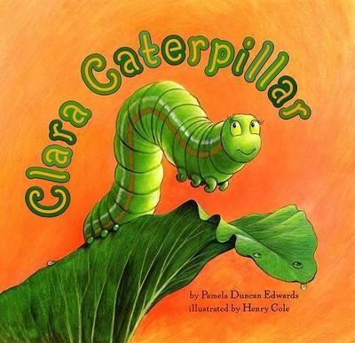 Clara Caterpillar by Pamela Duncan Edwards image