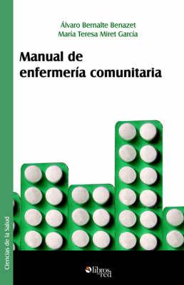 Manual De Enfermeria Comunitaria by Alvaro Bernalte Benazet