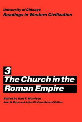 Church in the Roman Empire: 3 by Karl F. Morrison