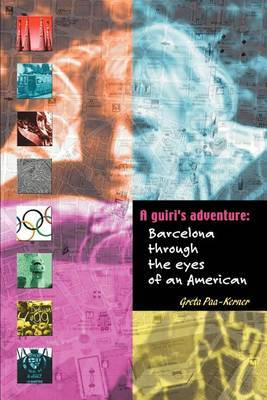 A Guiri's Adventure: Barcelona Through the Eyes of an American by Greta Paa-Kerner image