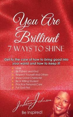You Are Brilliant, 7 Ways to Shine by Jo Lena Johnson image