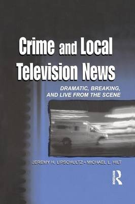 Crime and Local Television News by Jeremy Harris Lipschultz image