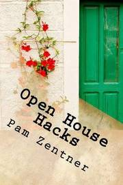Open House Hacks by Pam Zentner