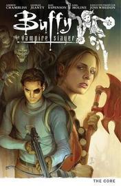 Buffy Season Nine Volume 5: The Core by Andrew Chambliss