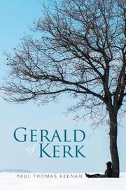 Gerald of Kerk by Paul Thomas Keenan