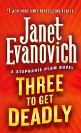 Three to Get Deadly (Stephanie Plum) by Janet Evanovich