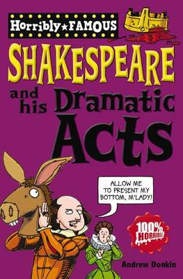 William Shakespeare and His Dramatic Acts by Andrew Donkin