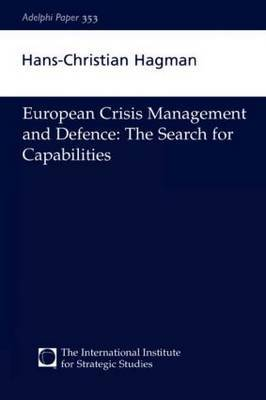 European Crisis Management and Defence by Hans-Christian Hagman