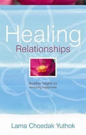 Healing Relationships by Lama Choedak Yuthok image