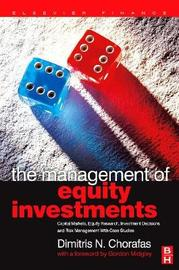 The Management of Equity Investments by Dimitris N Chorafas