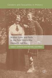 Bodies, Love, and Faith in the First World War by Nancy Christie