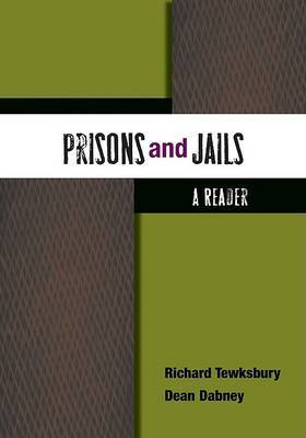 Prisons and Jails: A Reader by Richard Tewksbury