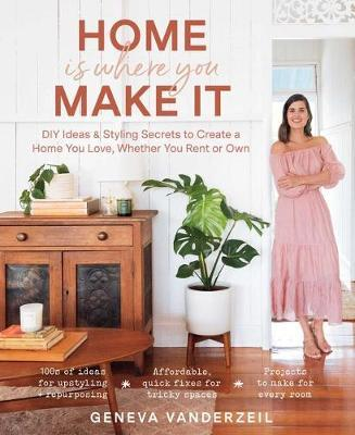 Home Is Where You Make It by Geneva Vanderzeil