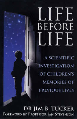 Life Before Life: Extraordinary Research into Children's Claims of Reincarnation by Jim B Tucker image