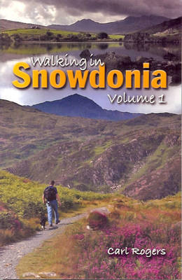 Walking in Northern Snowdonia: Twenty Circular Walks Exploring the Woods, Valleys and Lower Hillsides of Northern Snowdonia by Carl Rogers image