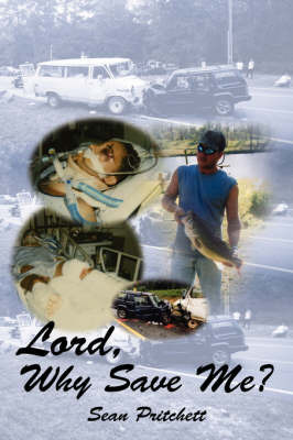 Lord, Why Save Me? by Sean Pritchett