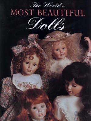 The World's Most Beautiful Dolls by Joan Muyskens Pursley