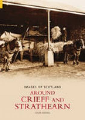 Around Crieff and Strathearn by Colin Mayall