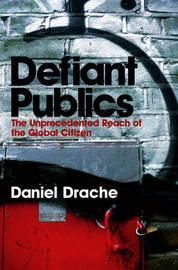 Defiant Publics by Daniel Drache image