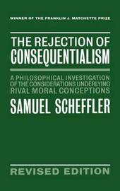 The Rejection of Consequentialism by Samuel Scheffler image