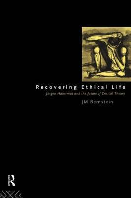Recovering Ethical Life by Jay M. Bernstein image
