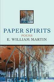 Paper Spirits: Poems by Martin E W (Ernest William) image