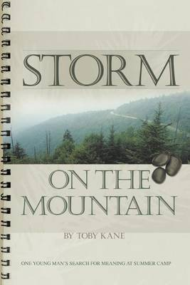 Storm on the Mountain: One Young Man's Search for Meaning at Summer Camp by Toby Kane