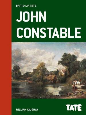 Tate British Artists: John Constable by William Vaughan