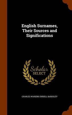English Surnames, Their Sources and Significations by Charles Wareing Endell Bardsley image