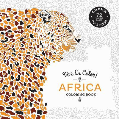 Vive Le Color! Africa (Coloring Book): Color In; de-Stress (72 Tear-Out Pages) by Abrams Noterie